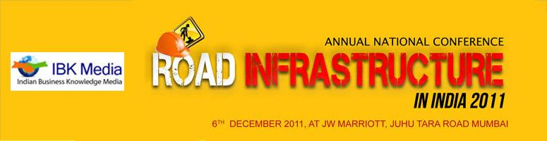 Book Online Tickets for Road Infrastructure in India 2011 | 6th , Mumbai. India currently having 3.34 million Km of road network with world's 2nd largest, it is one of the costeffective & ideal mode of transportation for freight & passengers, road carry nearly 65% of freight & 85% ofpassenger traffic.