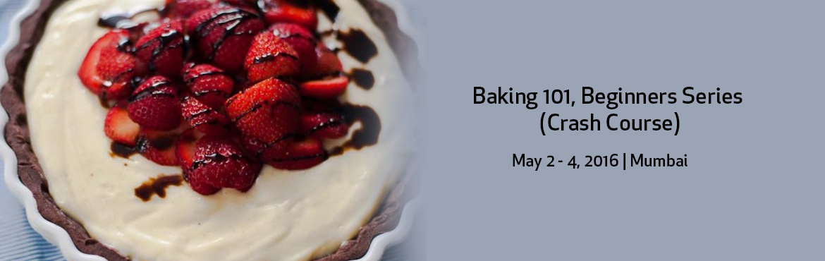 Book Online Tickets for Baking 101, Beginners Series (Crash Cour, Mumbai. If you\'ve ever wanted to learn the fundamentals (and more) of baking without enrolling in cooking school, this is the ideal class. In three information-packed classes taught by top Wisk\'s chef-instructor, you\'ll explore pies,brownies, cupcake