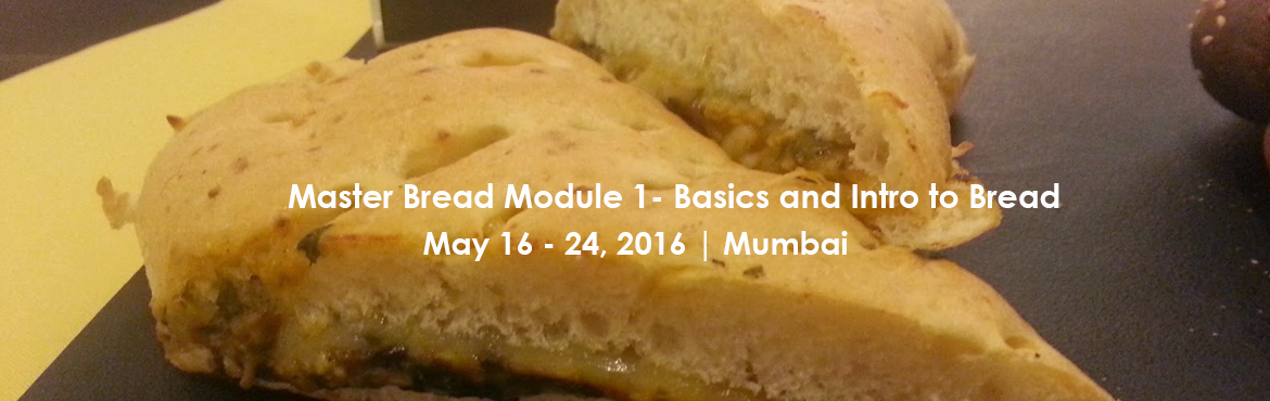 Book Online Tickets for Master Bread Module 1- Basics and Intro , Mumbai. Whether you're a novice baker or a seasoned chef, this course will give you a highly thorough and comprehensive foundation on the art of professional bread making. In this introductory module of our Bread Making Professional Certified Course, p