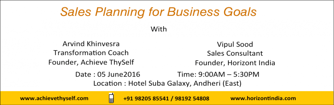 Book Online Tickets for Sales Planning for Business Goals, Mumbai. You will never reach your destination, if you are not sure where you are going and have no idea how you are going to reach there. One main reason companies and sales professionals fail is because they do not have a clear understanding of their object