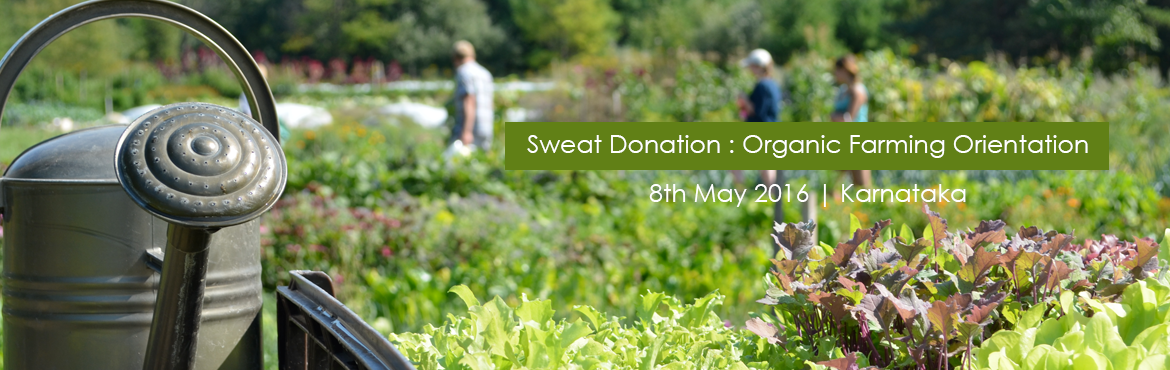 Sweat Donation : Organic Farming Orientation