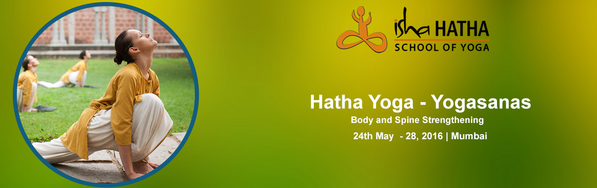 7 Day Isha Hatha Yoga for Fitness/Flexibility/Core Strength and Inner Wellbeing | Malad(W) | May 24 - 30, 2016 | Mumbai
