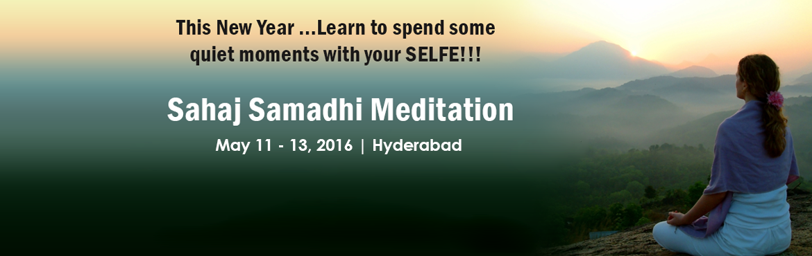 Book Online Tickets for Sahaj Samadhi Meditation, Hyderabad. The Art of Living brings to you an opportunity to....Learn the effortless path towards true relaxation through:   SAHAJ SAMADHI MEDITATION(also known as \