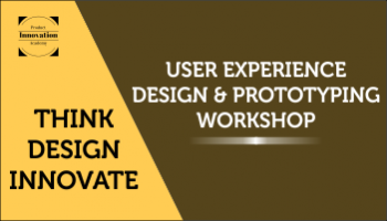 2 Days User Experience Design and Prototyping Workshop In Bengaluru