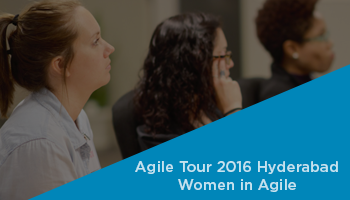 Agile Tour 2016 Hyderabad | Women in Agile