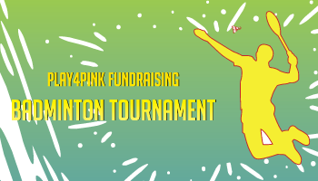Play4PINK Fundraising Badminton Tournament For V-TREAT FOUNDATION