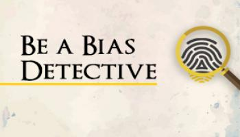 Be a Bias Detective