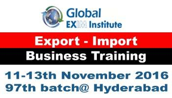 EXPORT-IMPORT Business Training in HYD from 11 - 13th Nov 2016