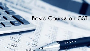 Basic Course on GST - (For 5 Days)