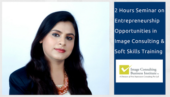 Entrepreneurship Opportunities in Image Consulting and Soft Skills Training (12 Nov, Jaipur)