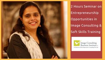 Entrepreneurship Opportunities in Image Consulting and Soft Skills Training (13 Nov, Chennai)