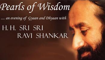 Pearls of Wisdom with H.H. Sri Sri Ravishankar ji