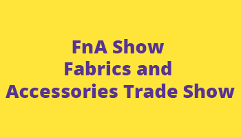 FnA Show - Fabrics and Accessories Trade Show,Delhi