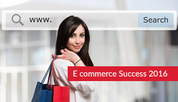 E commerce Success 2016