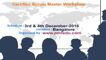 Certified Scrum Master(CSM) by PMF Edu, Bangalore (03-04 Dec 2016, Weekend)