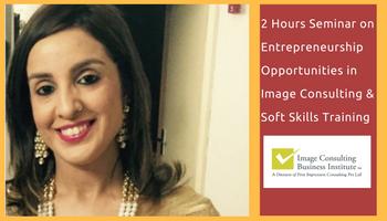 Entrepreneurship Opportunities in Image Consulting and Soft Skills Training (10 Dec, Gurgaon)