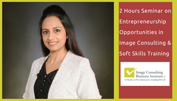 Entrepreneurship Opportunities in Image Consulting and Soft Skills Training (10 Dec, Kolkata)