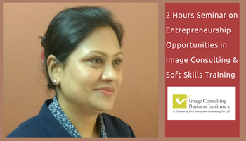 Entrepreneurship Opportunities in Image Consulting and Soft Skills Training (10 Dec, Jaipur)