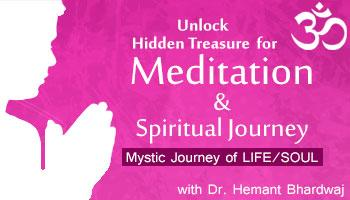Unlock Hidden Treasure for Meditation and Spiritual Journey of Life