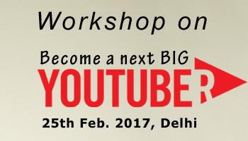 A workshop - Become a next BIG YouTuber (Movie Making, Video Editing, Video Promotion)