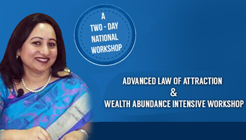 Exclusive Workshop  on Advance law of attraction and Wealth Abundance
