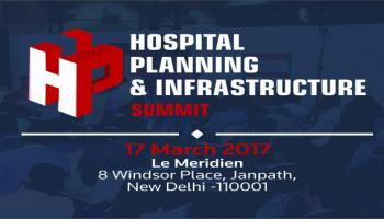 4th Hospital Planning and Infrastructure (H.P.I.) Summit - New Delhi