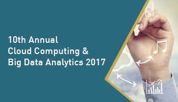 10th Annual Cloud Computing and Big Data Analytics 2017