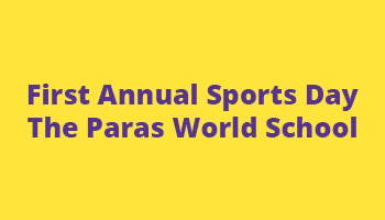 First Annual Sports Day - The Paras World School