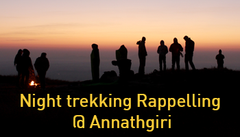 Night trekking  Rappelling @ Annathgiri 1 N 2 D