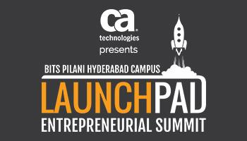 LaunchPad - Entrepreneurial Summit BITS Pilani Hyderabad Campus