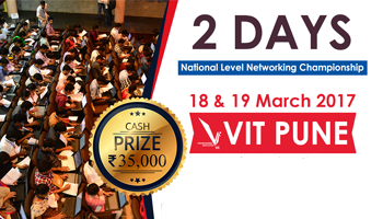Indias Biggest Networking Championship-2017 in Association with VIT Pune on 18-19 March