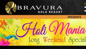 HOLI MANIA - Long Weekend Special at Bravura Gold Resort
