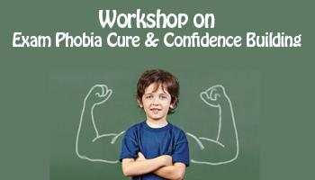 Workshop on Exam Phobia Cure and Confidence Building