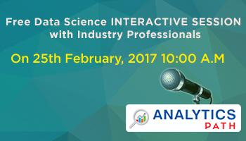 Join Free Data Science INTERACTIVE SESSION with Industry Professionals on 25th  February, 2017 at Analytics Path @ 10:00 A.M.