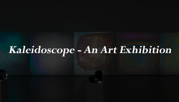 Kaleidoscope - An Art Exhibition