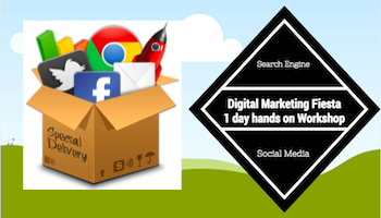 Digital Marketing Fiesta - 1 Day Hands-on Workshop on Search Engine Marketing and Social Media Marketing
