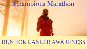 Champions Marathon - RUN FOR CANCER AWARENESS