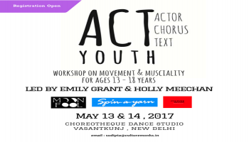 Actor Chorus Text (ACT) Youth : International Workshop For Age Group 13- 18 Yrs