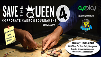 4th OyePlay Save the Queen Corporate carrom Tournament