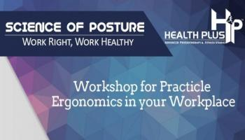 Ergonomics Workshop - Learn the Science of Posture
