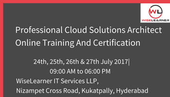 Professional Cloud Solutions Architect Training and Certification in Hyderbad