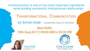 Transformational Communication by Suman Singh-Leadership Coach - Delhi