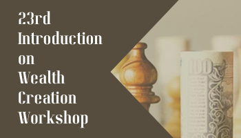 23rd-Introduction on Wealth Creation Workshop