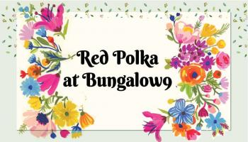 Red Polka at Bungalow 9