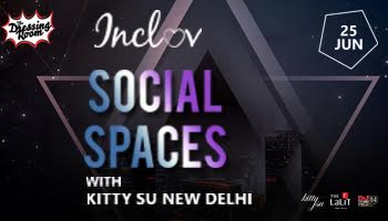 Inclov Social Spaces With Kitty Su In Delhi