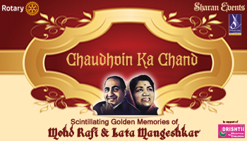 Chaudhvin Ka Chand - Scintillating golden memories of Mohd Rafi and Lata Mangeshkar