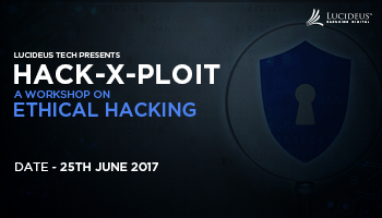 Lucideus - Ethical Hacking - HACK - X - PLOIT workshop