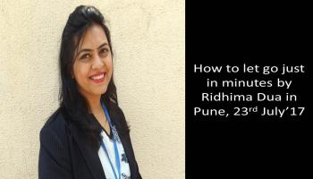 How to let go just in minutes - Free motivational seminar on NLP by Ridhima Dua