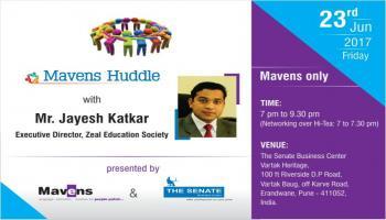 Mavens Huddle with Mr. Jayesh Katkar (ED-Zeal Education Society)