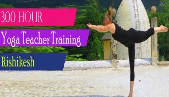 300 Hour Yoga Teacher Trainning in Rishikesh India